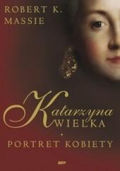 Okładka książki Katarzyna Wielka. Portret kobiety Robert K. Massie