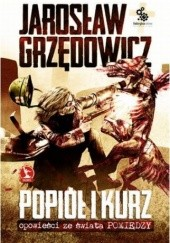 Okładka książki Popiół i kurz. Opowieść ze świata Pomiędzy Jarosław Grzędowicz