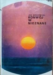 Okładka książki Konwój w nieznane Jan Mrozowicki