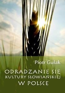 Okładka książki Odradzanie się kultury słowiańskiej w Polsce Piotr Gulak