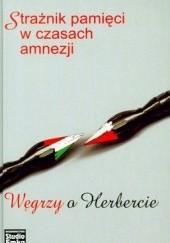 Okładka książki Strażnik pamięci w czasach amnezji. Węgrzy o Herbercie Csaba G. Kiss