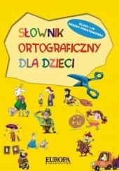Okładka książki Słownik ortograficzny dla dzieci Wojciech Głuch