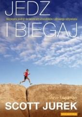 Okładka książki Jedz i biegaj Scott Jurek