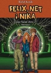 Okładka książki Felix, Net i Nika oraz Świat Zero 2. Alternauci Rafał Kosik