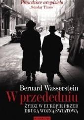 Okładka książki W przededniu. Żydzi w Europie przed drugą wojną światową Bernard Wasserstein