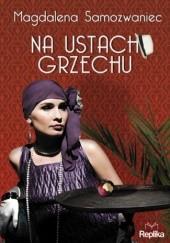 Okładka książki Na ustach grzechu Magdalena Samozwaniec