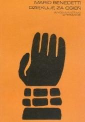 Okładka książki Dziękuję za ogień Mario Benedetti