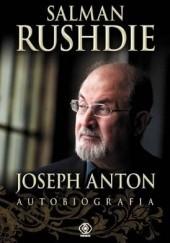 Okładka książki Joseph Anton. Autobiografia Salman Rushdie