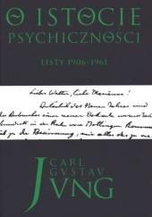 Okładka książki O istocie psychiczności. Listy 1906-1961 Carl Gustav Jung