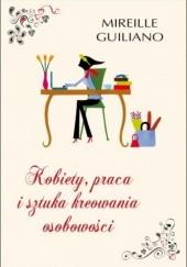 Okładka książki Kobiety, praca i sztuka kreowania osobowości Mireille Guiliano