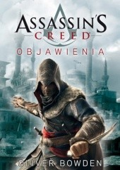 Okładka książki Assassins Creed: Objawienia Oliver Bowden