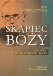 Okładka książki Skąpiec Boży Jan Dobraczyński