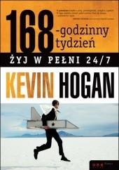 Okładka książki 168-godzinny tydzień zyj w pełni 24/7 Kevin Hogan