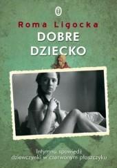 Okładka książki Dobre dziecko Roma Ligocka