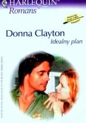 Okładka książki Idealny plan Donna Clayton