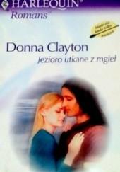 Okładka książki Jezioro utkane z mgieł Donna Clayton