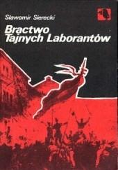 Okładka książki Bractwo Tajnych Laborantów Sławomir Sierecki