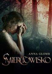Okładka książki Śmierciowisko Anna Głomb