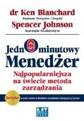 Okładka książki Jednominutowy menedżer. Najpopularniejsza na świecie metoda zarządzania Ken Blanchard,Spencer Johnson