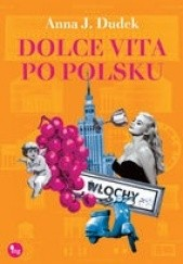 Okładka książki Dolce vita po polsku Anna J. Dudek