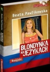 Okładka książki Blondynka na językach. Rosyjski Beata Pawlikowska