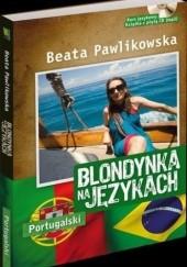 Okładka książki Blondynka na językach. Portugalski Beata Pawlikowska