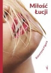 Okładka książki Miłość Łucji Katarzyna Figura