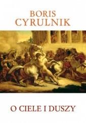 Okładka książki O ciele i duszy Boris Cyrulnik