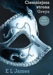 Okładka książki Ciemniejsza strona Greya E L James