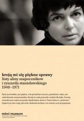 Okładka książki Kroją mi się piękne sprawy. Listy 1948–1971