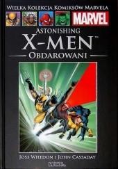 Okładka książki Astonishing X-Men: Obdarowani John Cassaday,Joss Whedon,Laura Martin