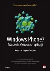 Okładka książki Windows Phone 7. Tworzenie efektownych aplikacji Henry Lee,Eugene Chuvyrov