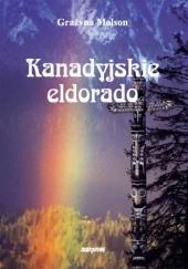 Okładka książki Kanadyjskie eldorado Grażyna Molson