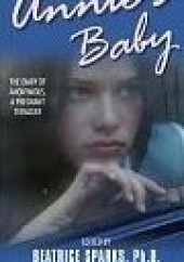 Okładka książki Annies Baby: The Diary of Anonymous, a Pregnant Teenager (Anonymous Diaries) Beatrice Sparks