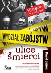 Okładka książki Wydział zabójstw. Ulice śmierci David Simon