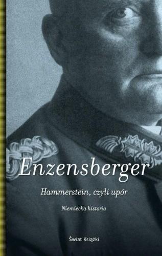 Okładka książki Hammerstein, czyli upór. Niemiecka historia Hans Magnus Enzensberger