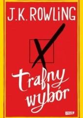 Okładka książki Trafny wybór J.K. Rowling