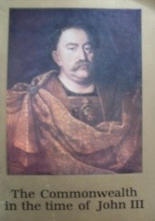 Okładka książki The Commonwealth in the time of John III Aleksander Gieysztor
