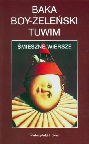 Okładka książki Śmieszne Wiersze Józef Baka,Tadeusz Boy-Żeleński,Julian Tuwim