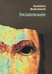 Okładka książki Światowanie Kazimierz Brakoniecki