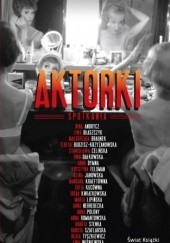 Okładka książki Aktorki. Spotkania Łukasz Maciejewski
