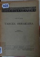 Okładka książki Tarcza Heraklesa autor nieznany,Hezjod z Beocji