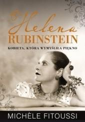 Okładka książki Helena Rubinstein. Kobieta, która wymyśliła piękno Michele Fitoussi
