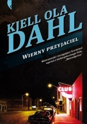 Okładka książki Wierny przyjaciel Kjell Ola Dahl