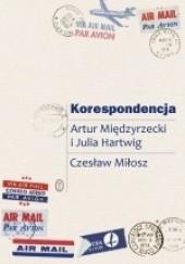 Okładka książki Korespondencja Artur Międzyrzecki,Julia Hartwig,Czesław Miłosz