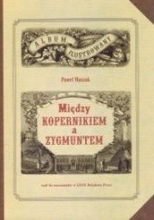 Okładka książki Między Kopernikiem a Zygmuntem, czyli tło warszawskie w