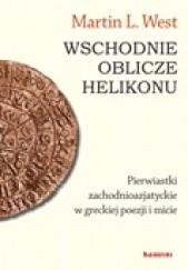 Okładka książki Wschodnie oblicze Helikonu Martin L. West
