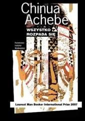 Okładka książki Wszystko rozpada się Chinua Achebe