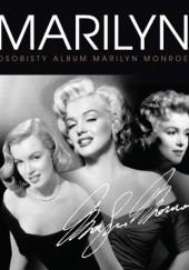 Okładka książki Marilyn. Osobisty album Marilyn Monroe Ward Calhoun,Benjamin DeWalt