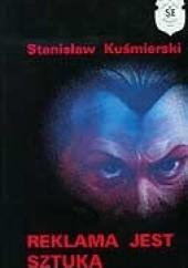 Okładka książki Reklama jest sztuką Stanisław Kuśmierski